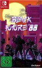 Black Future 88 Nintendo Switch video spēle