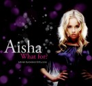 AISHA | WHAT FOR? CX