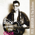 ANDERSON PETE | ROCK AROUND THE CLOCK CD