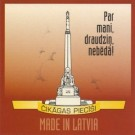 ČIKĀGAS PIECĪŠI | PAR MANI, DRAUDZIŅ, NEBĒDĀ!/MADE IN LATVIA CD