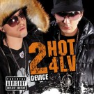 DEVICE | 2HOT4LV CD