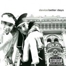 DEVICE | BETTER DAYS CD