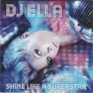 DJ ELLA | SHINE LIKE A SUPERSTAR CX