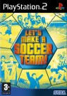 Lets Make a Soccer Team PS2