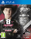 8 to Glory Playstation 4 (PS4) video game