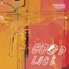 CARNIVAL YOUTH | GOOD LUCK (2LP) SKAŅUPLATE